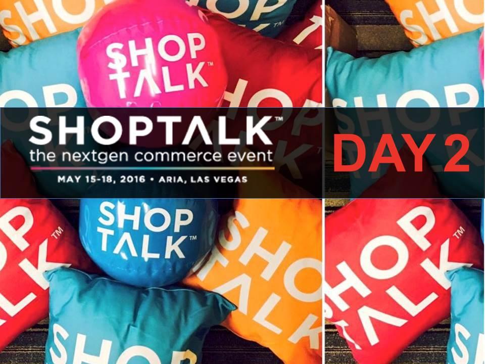 shoptalk day 2